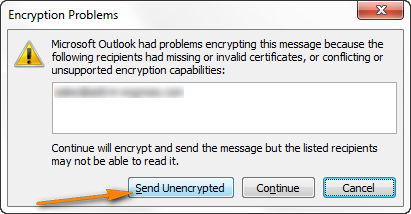 If you are trying to send an encrypted Outlook message to a recipient that does not have your digital ID certificate, you are offered to send an unencrypted message instead.