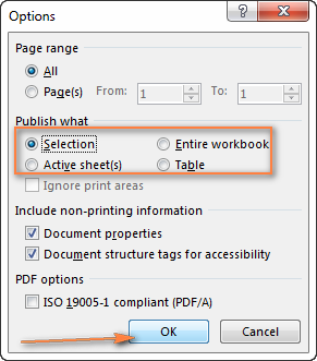 Select whether you want to convert a selection, table, an active sheet or entire Excel workbook to PDF.