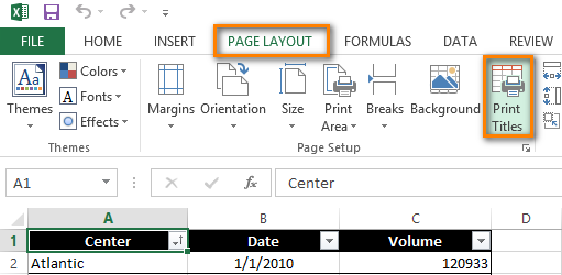 Click Print Titles on the PAGE LAYOUT tab to open the Page Setup dialog box