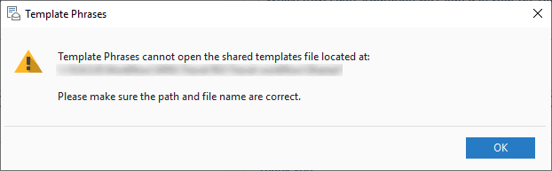 The Template Phrases cannot open the shared templates file dialog.