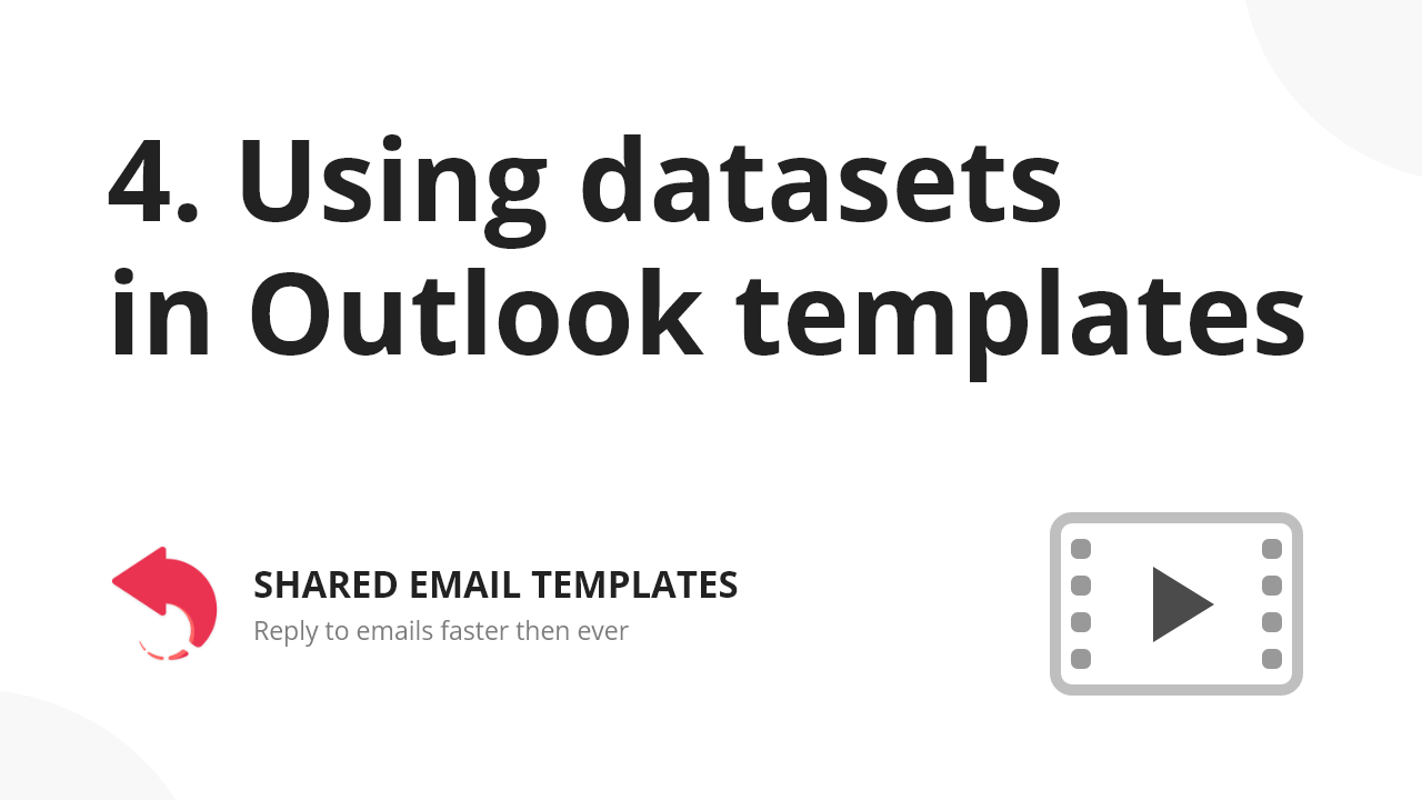 Using datasets in Outlook email templates: Watch video.