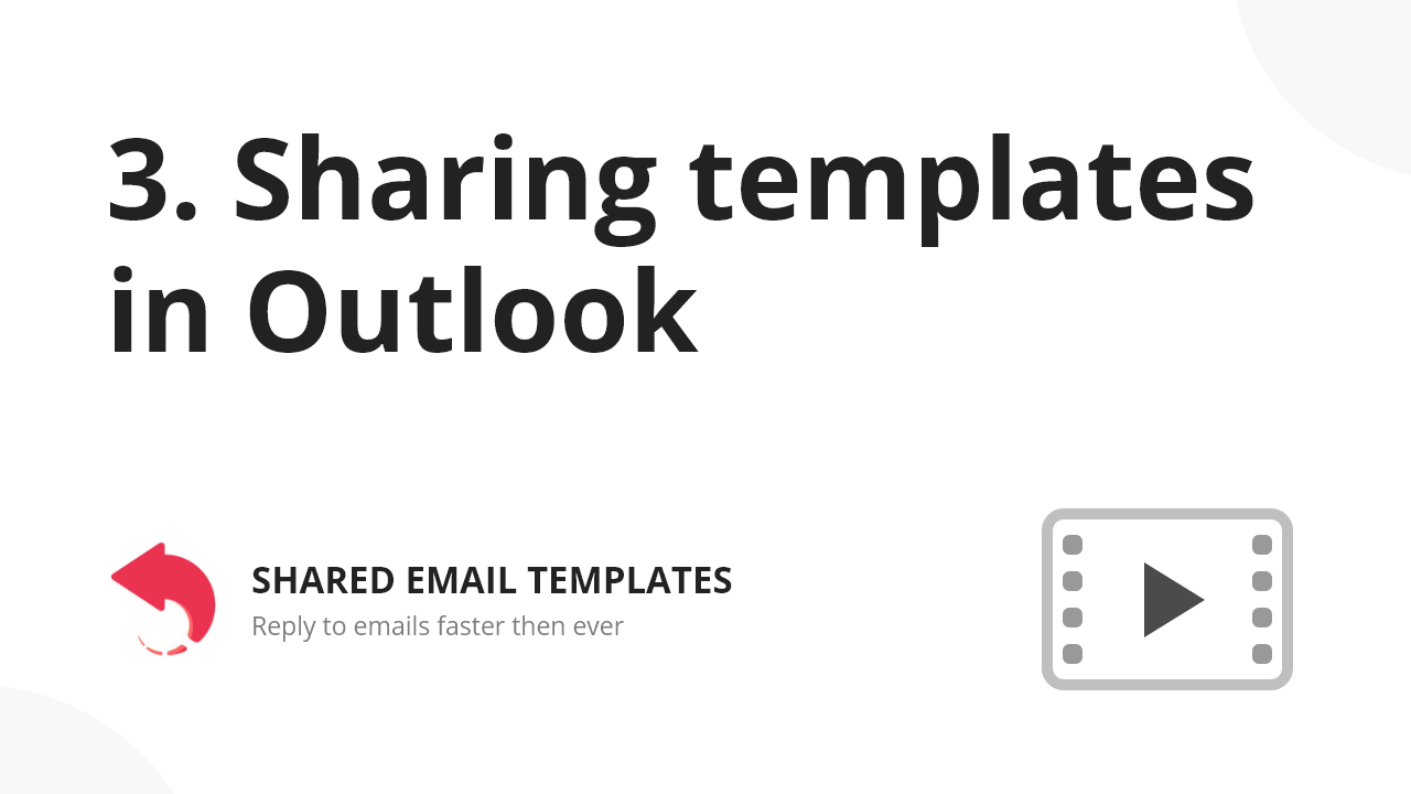 Sharing Outlook email templates: Watch video.